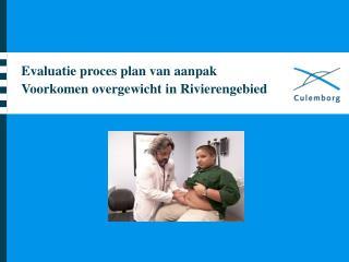 Evaluatie proces plan van aanpak Voorkomen overgewicht in Rivierengebied