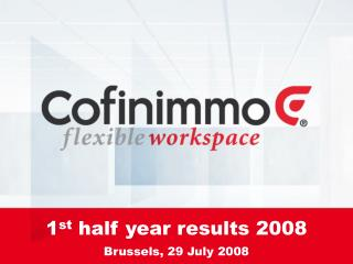 1 st  half year results 2008 Brussels, 29 July 2008
