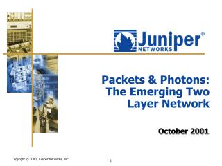 Packets & Photons: The Emerging Two Layer Network