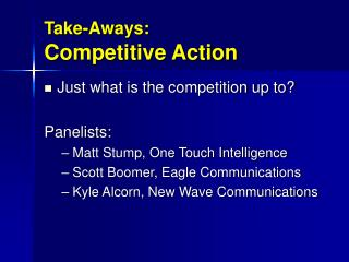 Take-Aways: Competitive Action