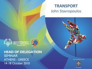 TRANSPORT John Stavropoulos
