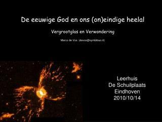 De  eeuwige  God en  ons  (on) eindige heelal