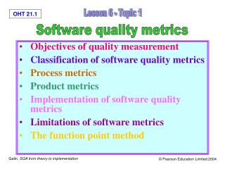 Objectives of quality measurement  Classification of software quality metrics  Process metrics