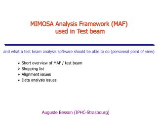 MIMOSA Analysis Framework (MAF)   used in Test beam