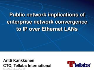Public network implications of enterprise network convergence to IP over Ethernet LANs