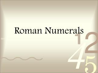 PPT - Roman Numerals PowerPoint Presentation - ID:3419127