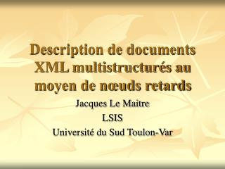 Description de documents XML multistructurés au moyen de nœuds retards
