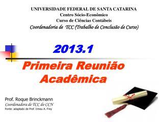 2013.1 Primeira Reunião  Acadêmica
