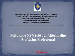 Politikat  e MPMS- Së për Aftësim dhe Riaftësim Profesional