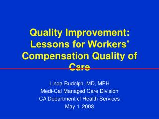 Quality Improvement: Lessons for Workers' Compensation Quality of Care
