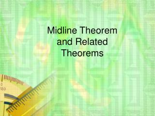 Midline Theorem and Related Theorems