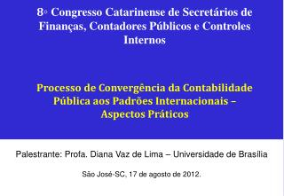 Palestrante: Profa. Diana Vaz de Lima – Universidade de Brasília