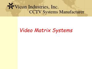 Video Matrix Systems
