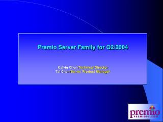 Premio Server Family for Q2/2004