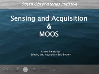 Sensing and Acquisition & MOOS