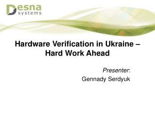 Hardware Verification in Ukraine – Hard Work Ahead