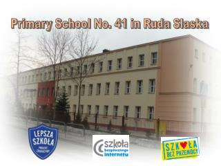Primary School  No. 41  in  Ruda  Slaska