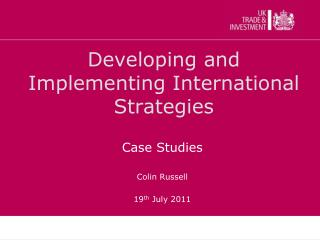 Developing and Implementing International Strategies