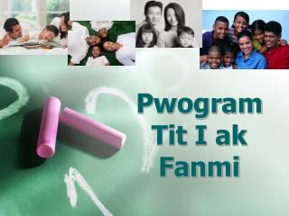 Pwogram Tit I ak Fanmi