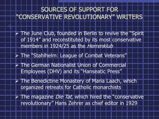 "SOURCES OF SUPPORT FOR  ""CONSERVATIVE REVOLUTIONARY"" WRITERS"