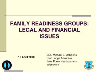 FAMILY READINESS GROUPS: LEGAL AND FINANCIAL ISSUES
