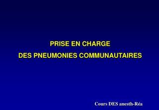 PRISE EN CHARGE  DES PNEUMONIES COMMUNAUTAIRES