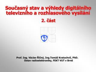 Prof. Ing. Václav Říčný, Ing.Tomáš Kratochvíl, PhD.