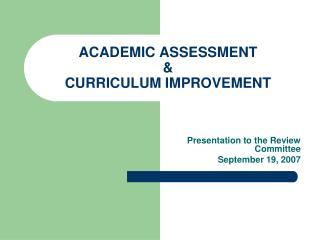 ACADEMIC ASSESSMENT & CURRICULUM IMPROVEMENT