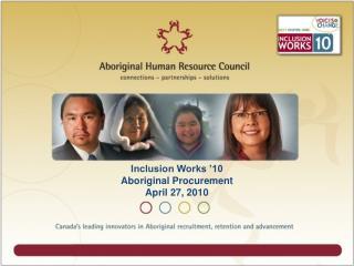 Inclusion Works '10 Aboriginal Procurement  April 27, 2010