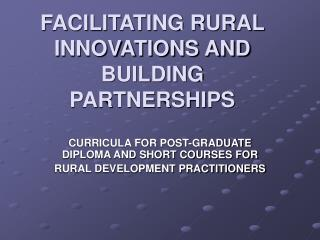FACILITATING RURAL INNOVATIONS AND BUILDING PARTNERSHIPS