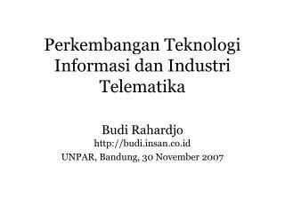 Perkembangan Teknologi Informasi dan Industri Telematika