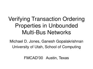 Verifying Transaction Ordering Properties in Unbounded Multi-Bus Networks
