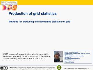 Production of grid statistics Methods for producing and harmonise statistics on grid