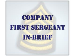 Company First Sergeant In-Brief