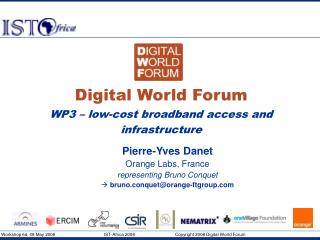 Digital World Forum WP3 – low-cost broadband access and infrastructure