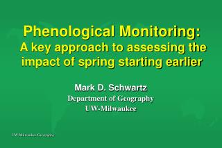 Phenological Monitoring:  A key approach to assessing the impact of spring starting earlier