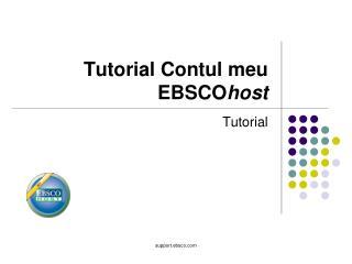 Tutorial Contul meu EBSCO host