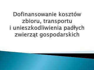Dofinansowanie kosztów zbioru, transportu  i unieszkodliwienia padłych zwierząt gospodarskich