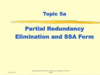 Topic 5a  Partial Redundancy Elimination and SSA Form