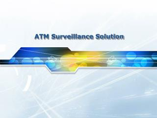 ATM Surveillance Solution