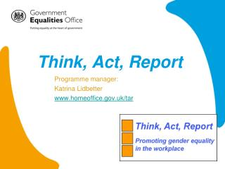 Think, Act, Report