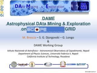 DAME Astrophysical DAta Mining  &  Exploration on                                GRID