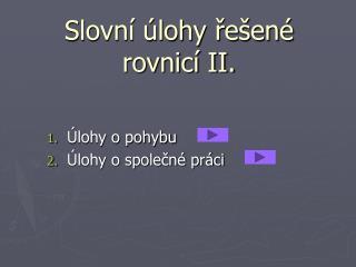 Slovní úlohy řešené rovnicí II.