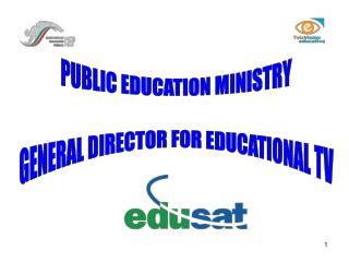 PUBLIC EDUCATION MINISTRY GENERAL DIRECTOR FOR EDUCATIONAL TV