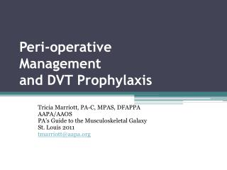 Peri-operative  Management  and DVT Prophylaxis