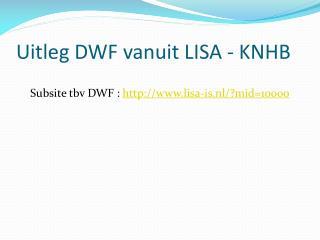 Uitleg DWF vanuit LISA - KNHB