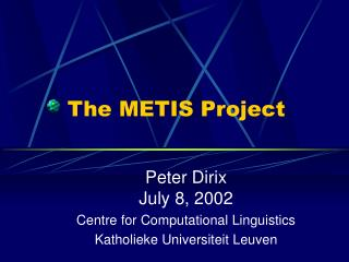 The METIS Project
