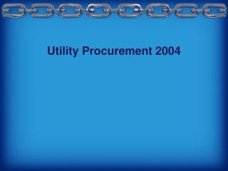 Utility Procurement 2004