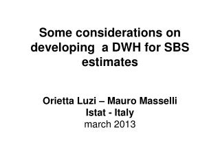 Some considerations on developing  a DWH for SBS estimates