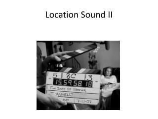 Location Sound II